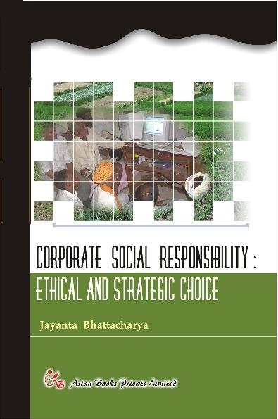Corporate Social responsibility: Ethical and Strategic Choice