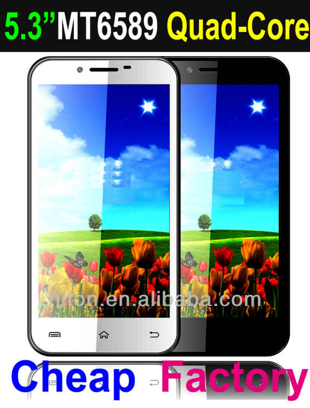 CHEAPEST 5.3 inch MT6589 Quadcore cell phone with android 4.2 OS