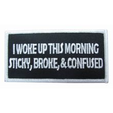 I woke up this morning STICKY, BROKE & CONFUSED biker moto motorcycle vest PATCH