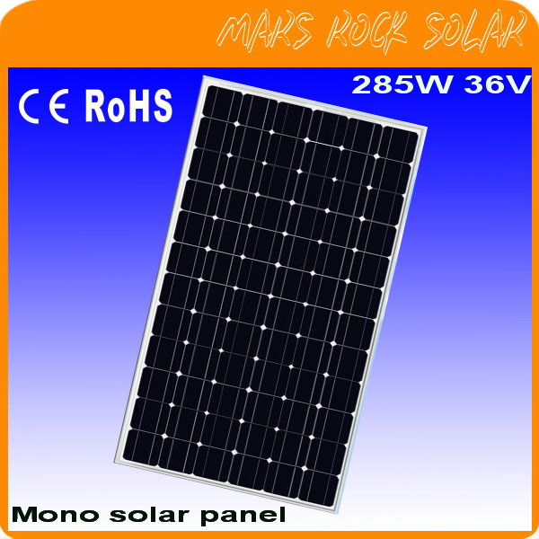 High efficiency 285W 36V Mono solar panel with CE, TUV, RoHS, UL Certificates