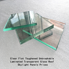 Clear Flat Toughened Unbreakable Laminated Transparent Glass Roof Skylight Panels Prices