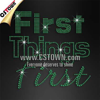 Wholesale custom t-shirt rhinestone iron on transfer first things first quote