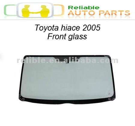 toyota hiace 2005 Front glass
