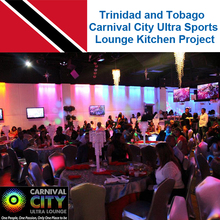 Trinidad and Tobago Carnival City Ultra Sports Lounge Kitchen Project