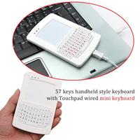 Newest Mini 57 keys handheld style keyboard with USB Touchpad wired keyboard for smartphon