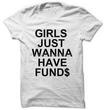 Love Money T Shirt Girls Just Wanna Have Funds Girl Fashion Tops Instagram fashion funny tops