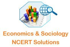 Economics & Sociology NCERT Solutions