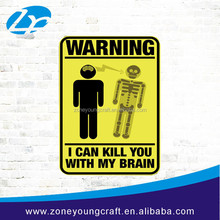 Warning metal sign / I CAN KILL YOU WITH MY BRAIN