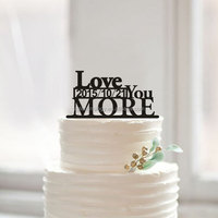 """Love you more"" custom words cake toppers for wedding cake decor"