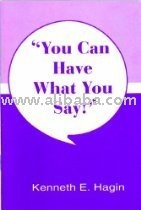 You Can Have What You Say! Book