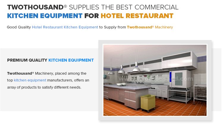 Twothousand Machinery Supply the Commercial Restaurant Kitchen Equipment