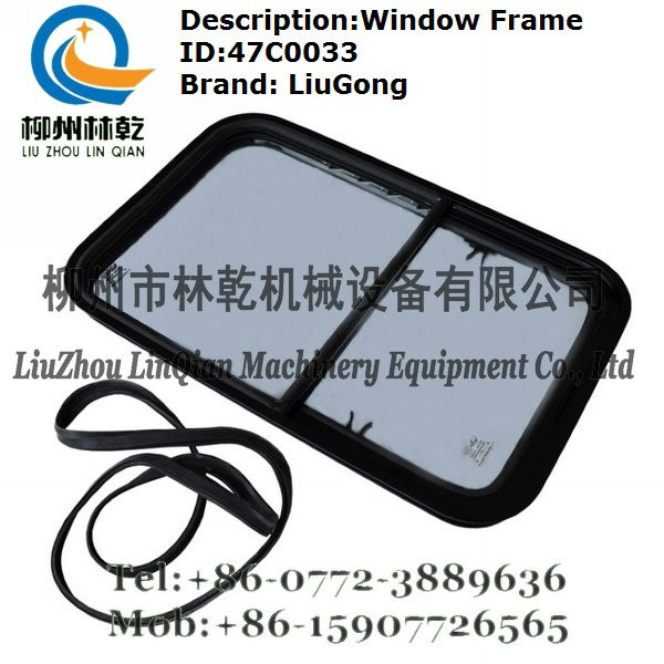 Liugong Parts Cab Parts 47C0033 ZL40B wheel loader Cab Window Frame