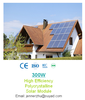 Good quality High efficiency Poly solar panel 300W with Grade A cell home use
