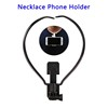 Hanging on Neck Mobile Phone Holders, Hands Free Self Supporting Bracket for Mobile Phone Video Recording