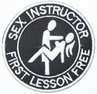 SEX INSTRUCTOR FIRST LESSON FREE Funny Biker Iron On Embroidered Patch