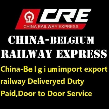 Best price fastest way logistics 20 working days to Belgium Deliveryed Duty Paid railway express Door to Door Service shipment