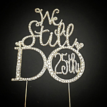 Bling crystal rhinestone we still do 25th cake topper for wedding aniversary centerpieces