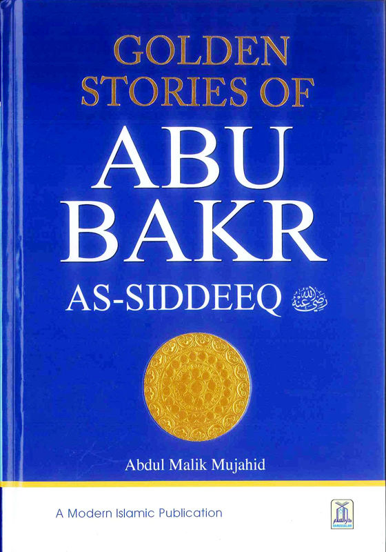 Golden Stories of Abu Bakr As Siddeeq