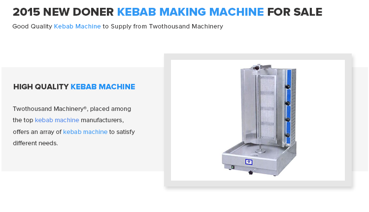 Sale 2017 New Shawarma Broiler Doner Kebab Making Machine Price