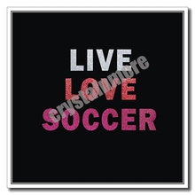 Live Love Soccer Iron On Vinyl Glitter Heat press Transfers