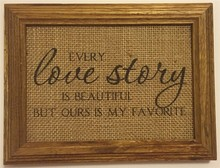 "Burlap Sign ""Every Love Story Is Beautiful.."" Rustic Wedding Reception Decor"