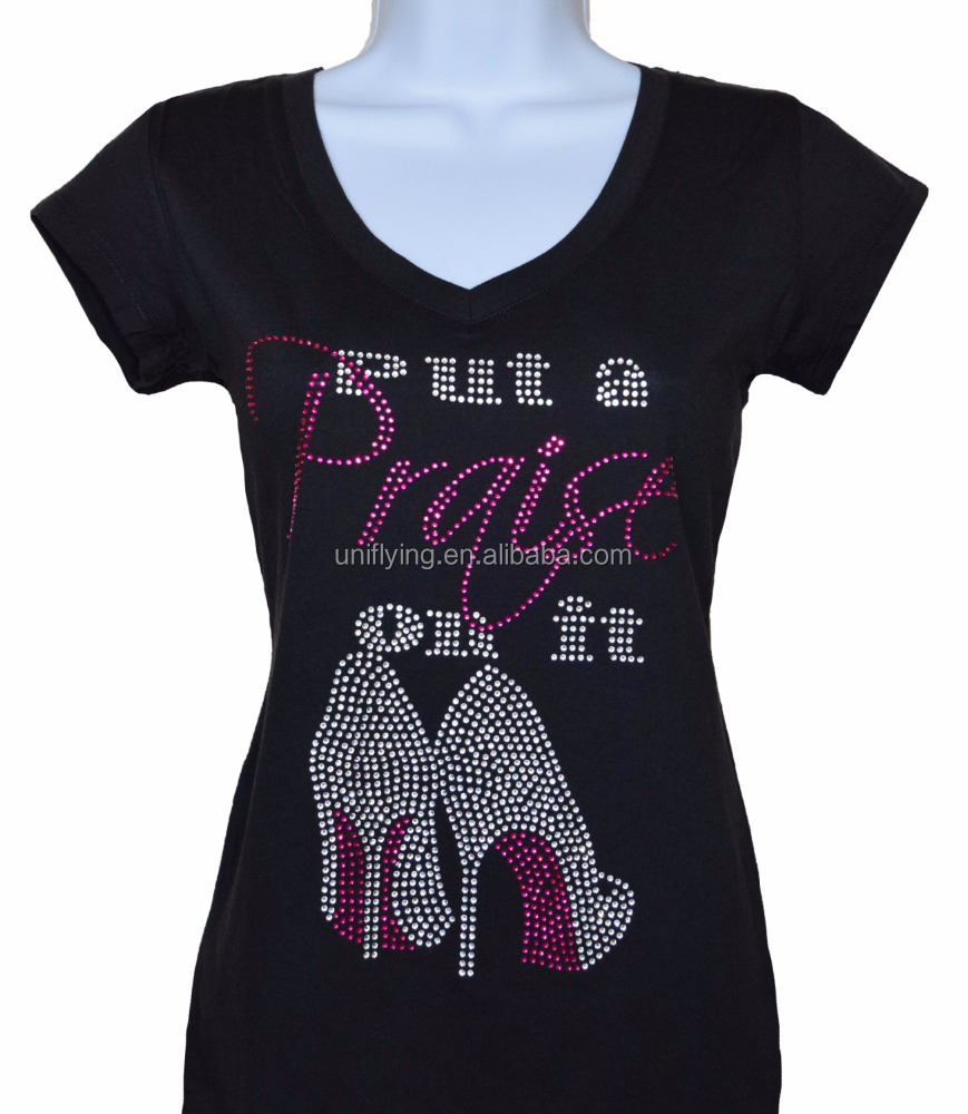 Put A Praise High Heel Shoes Rhinestone Transfer Custom Design T-shirt Ladies 95% Cotton 5% Spandex Women T-shirts