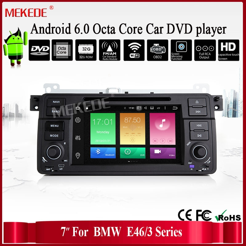 7 INCH Android 6.0 Octa Core car DVD player with 2G RAM /32G ROM for BMW E46/3 Series