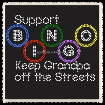 Aprise - Support Bingo Keep Grandpa off the Streets Wholesale Rhinestone Heat Transfer iron on