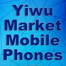 Agent in yiwu market mobile phones