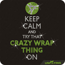 keep calm and try that crazy wrap thing on rhinestone motif related