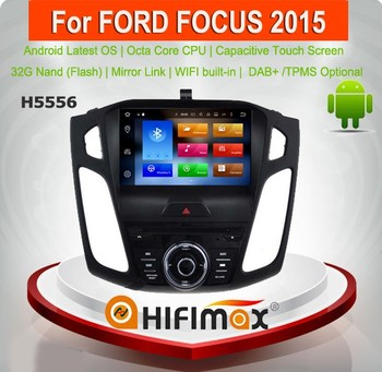 Hifimax Android 6.0 Car Stereo Navigation DVD for Ford Focus with GPS system 2015 2016 with Octa-Core octa core 32G HD1024*600
