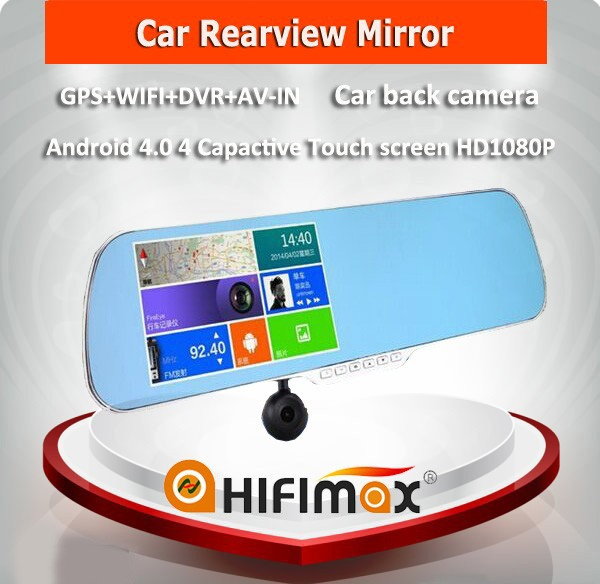 Hifimax 5'' Rearview Mirror + GPS+WIFI+DVR+AV-IN+ Car back camera + Android 4.0 4 Capactive Touch screen HD1080P