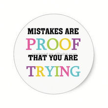 Hot sale Mistakes Are Proof You Are Trying Round Stickers eva sticker