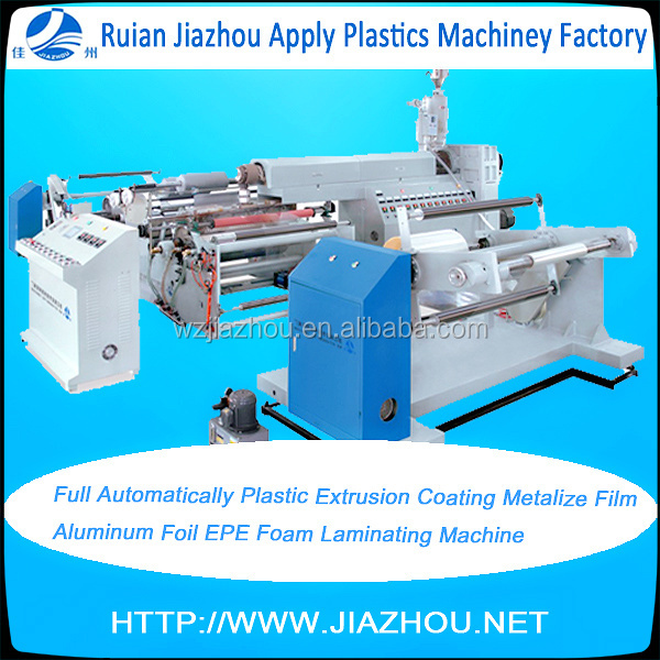 Full Automatically Plastic Extrusion Coating Metalize Film Aluminum Foil EPE Foam Laminating Machine