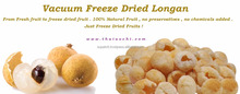 Vacuum Freeze Dried Longan HALAL , HACCP , GMP & ISO 22000 Certified