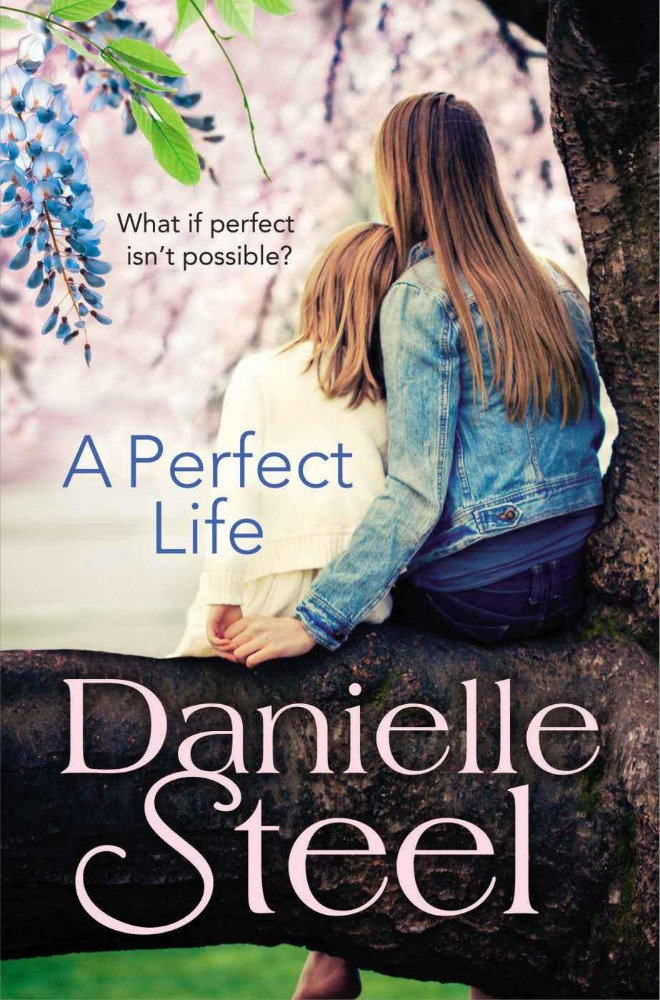 A Perfect Life by Danielle Steel - EBOOK PDF