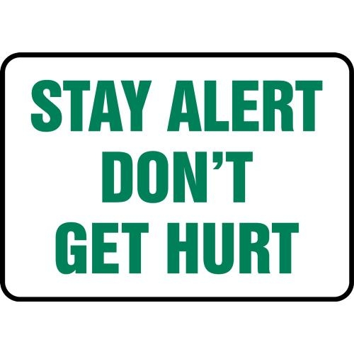 "Accuform MGNF529XT, 7"" x 10"" Dura-Plastic Sign: ""Stay Alert Don't Get Hurt"""