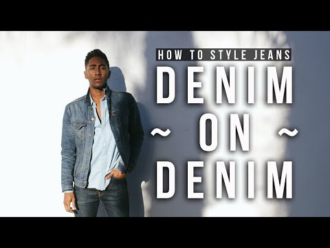 Men How To Style Jeans: Denim On Denim Lookbook | Mens Fashion + Mens Grooming | Keani White