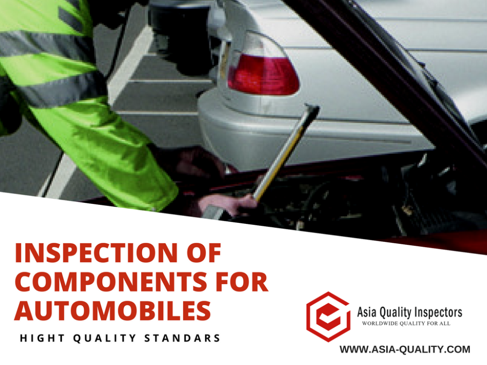 Inspections for automobiles- Asia Quality Inspectors- Third Party Inspection- 100% Quality Inspection Service