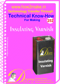 Technical know How report for making Flexible Insulating Varnish