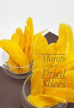 Dehydrated Fruit / soft Dried fruit ( MANGO SLICES) Thailand