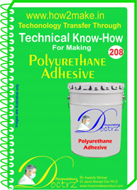 Technical know How report for making Polyurethane Adhesive
