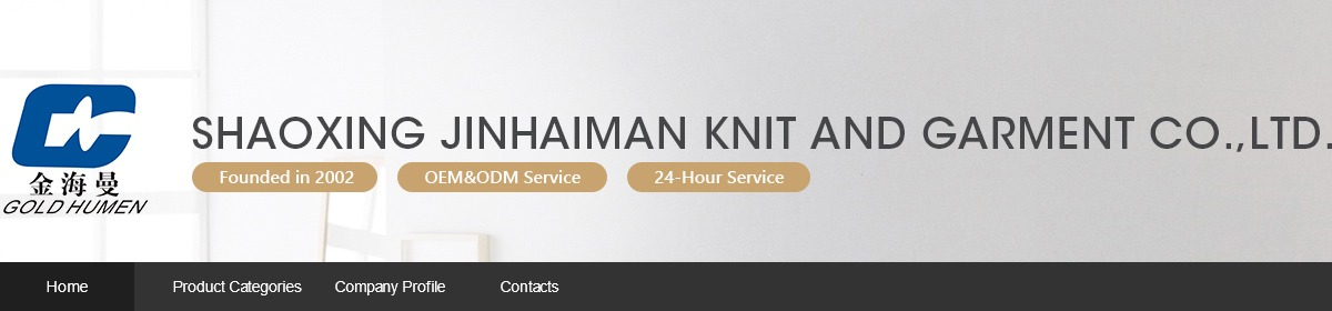 Company Overview - Shaoxing Jinhaiman Knit And Garment Co , Ltd