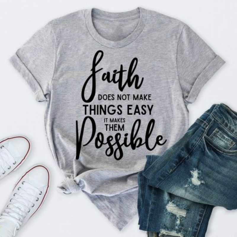 faith does not make things easy Letter Print Short Sleeve Cotton T-Shirt