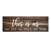This is Us Our Life Our Story Our Home Rustic Wood Wall Sign