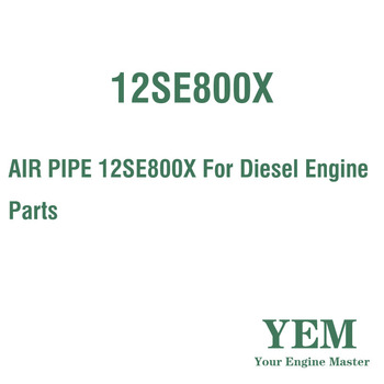 AIR PIPE 12SE800X For Diesel Engine Parts