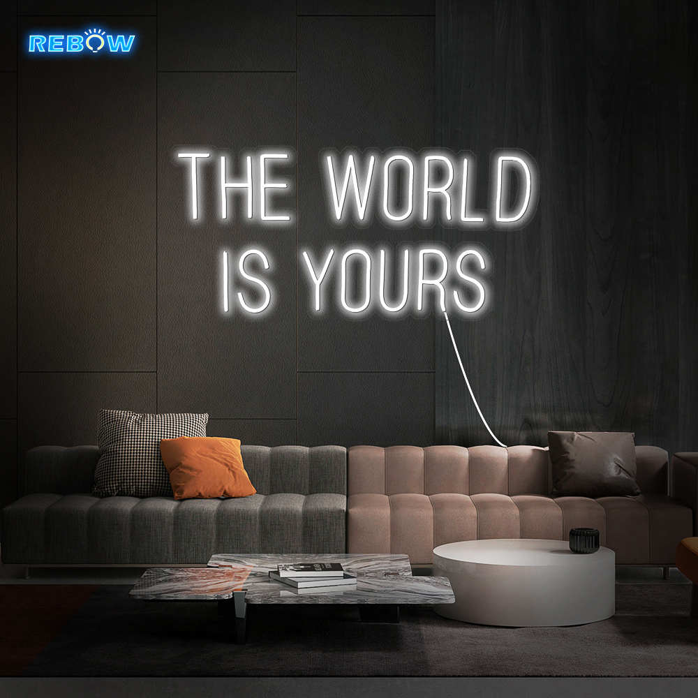 Rebow Free Shipping Design DropShipping 50CM Custom LED Electronic Signs Letter Neon Light The World Is Yours Neon Sign
