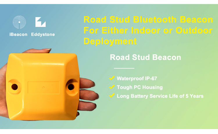 Best Seller of Eddystone Beacon and iBeacon Outdoor Road Stud Waterproof Beacon For Location and  Navigation