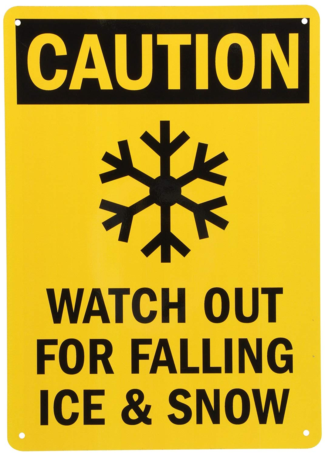 """SmartSign Aluminum Sign, Legend""""Caution: Watch Out For Falling Ice & Snow"""", 14"""" high x 10"""" wide, Black on Yellow"""