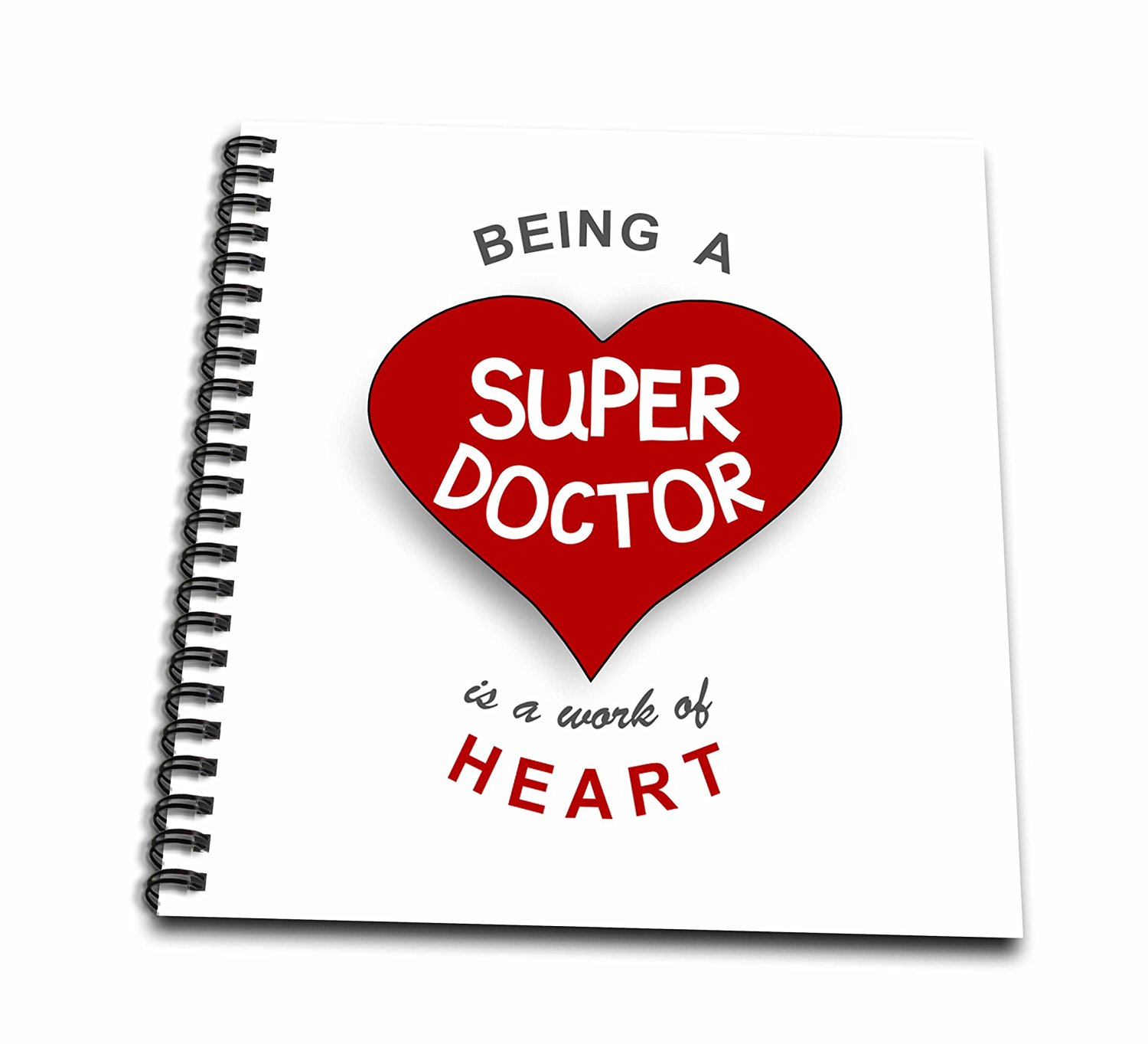 InspirationzStore Love series - Being a Super Doctor is a work of Heart - appreciating good medical Dr - Memory Book 12 x 12 inch (db_183864_2)
